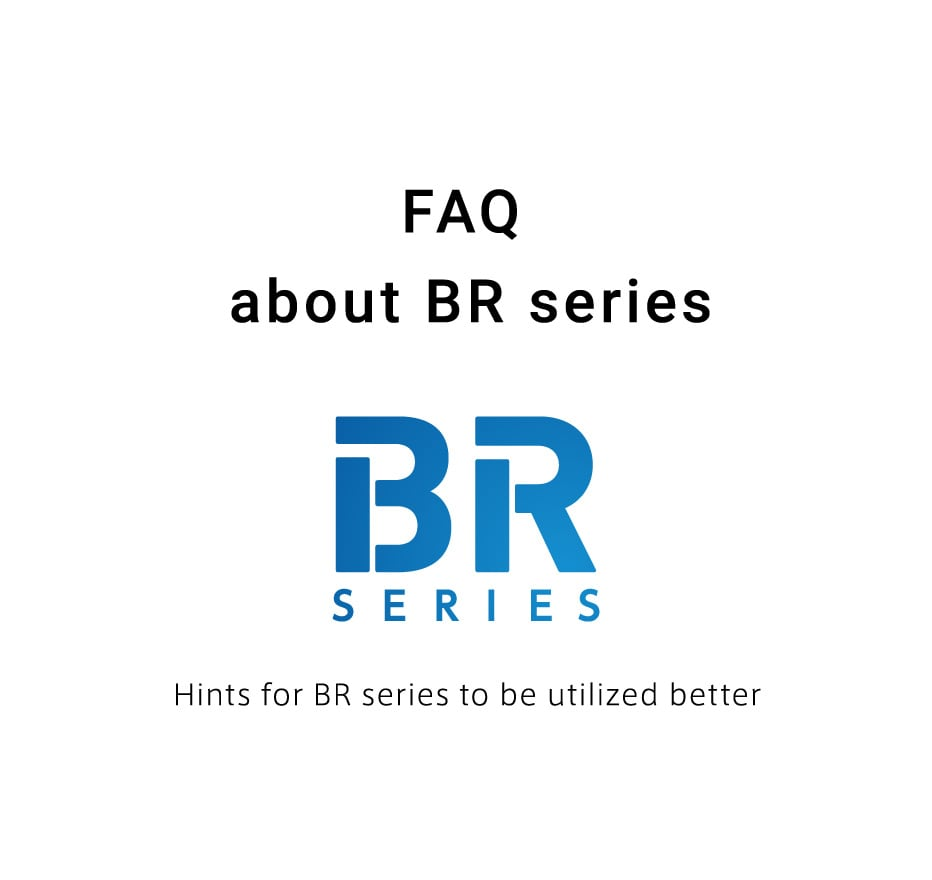 FAQ about BR series
